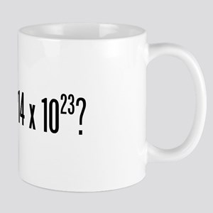 got Avogadro's Number? Mug