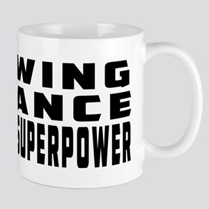 Swing Dance is my superpower Mug