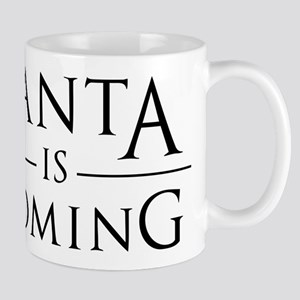 Santa Is Coming 11 oz Ceramic Mug