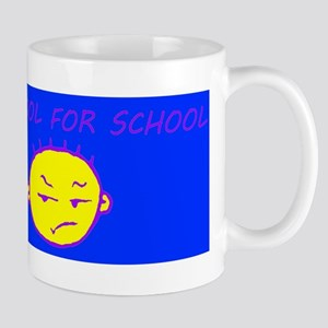 too cool for school Mugs