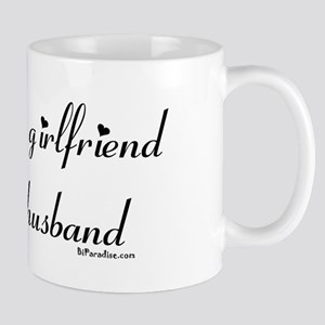 I love my girlfriend and her  Mug