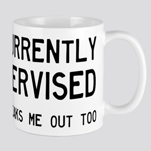 I Am Currently Unsupervised Mug