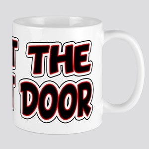 Shut The Front Door Mug