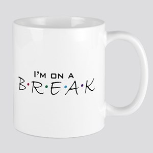 I'm on a Break Mug