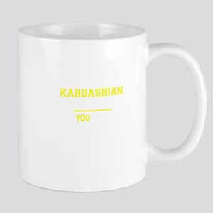 KARDASHIAN thing, you wouldn't understand! Mugs