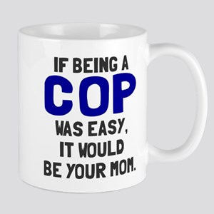 If being a cop was easy Mug