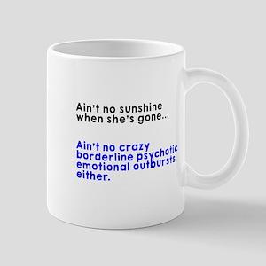Aint No Sunshine When Shes Gone Mugs