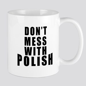 Don't Mess With Poland Mug