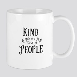 Kind People are my Kind of People Mugs
