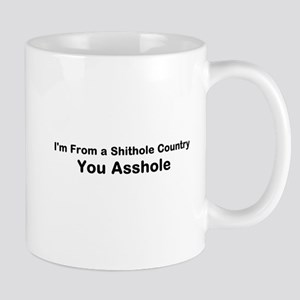 I'm From a Shithole Country 11 oz Ceramic Mug