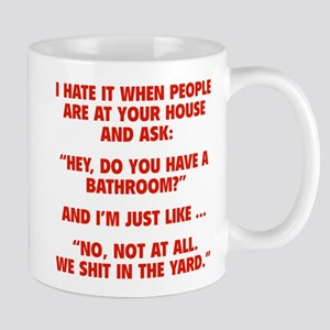 Do You Have A Bathroom? Mug