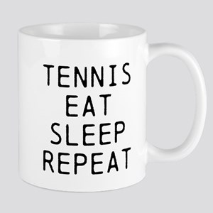 Tennis Eat Sleep Repeat Mugs
