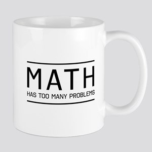 math has many problems Mugs