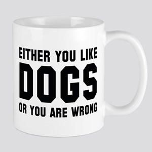 Either You Like Dogs Mugs