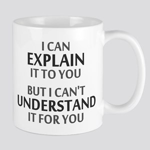 7b90966d8e3 Engineers Motto Cant Understand It For You Mugs