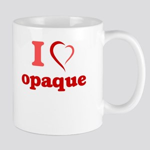 I Love Opaque Mugs
