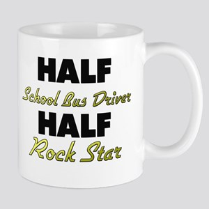 Half School Bus Driver Half Rock Star Mugs