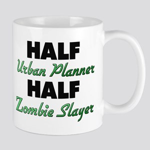 Half Urban Planner Half Zombie Slayer Mugs