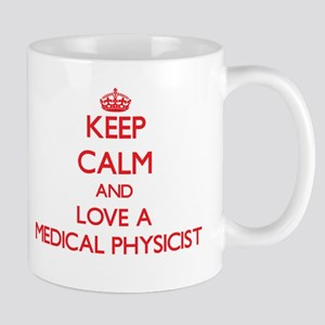 Keep Calm and Love a Medical Physicist Mugs