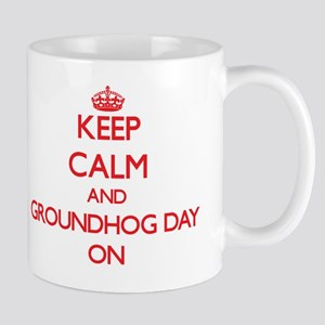 Keep Calm and Groundhog Day ON Mug
