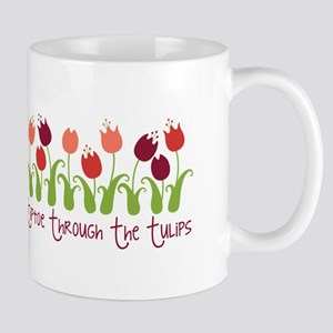 tiptoe thRouGh the tuLiPS Mugs