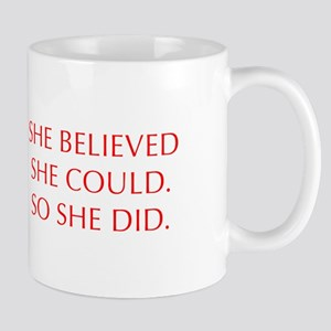 SHE-BELIEVED-SHE-COULD-OPT-RED Mugs