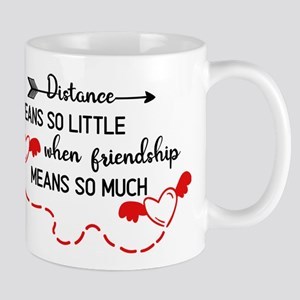 Friendship Distance Means So Little When Frie Mugs