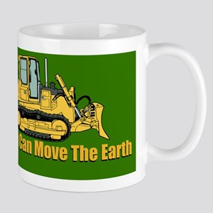 Real Men Can Move The Earth Mugs