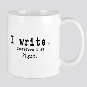 I Write, Therefore I Am Right Mugs