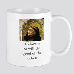 To Love Is To Will - Thomas Aquinas 11 oz Ceramic