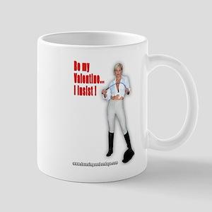 Be My Valentine I Insist! Mug