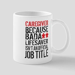 Badass Caregiver Mugs
