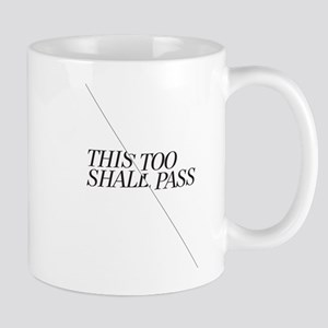 This Too Shall Pass - Black Mug