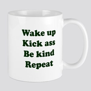 Wake Up Kick Ass Be Kind Repeat Mugs