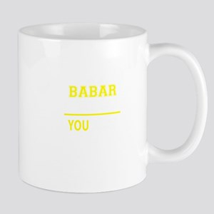 BABAR thing, you wouldn't understand! Mugs