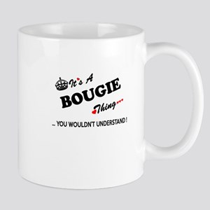 BOUGIE thing, you wouldn't understand Mugs