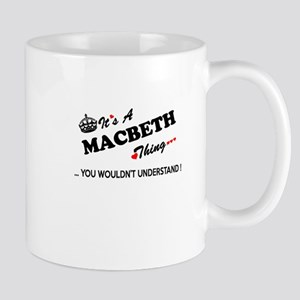 MACBETH thing, you wouldn't understand Mugs