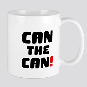 CAN THE CAN! Small Mug