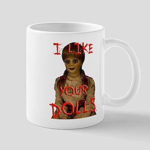 I Like Your Dolls Mugs