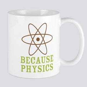 Because Physics Mug