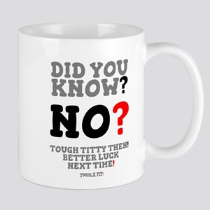 DID YOU KNOW? - NO? - BETTER LUCK NEXT TIME! Mugs
