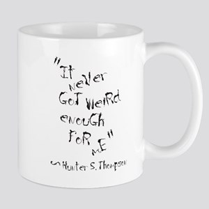 It Never Got Weird Enough For Me Mugs