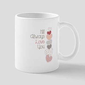 Always Love You Mugs