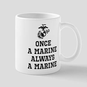 Once A Marine Always A Marine Mug
