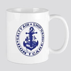 Salty Air, Ship Hair, Don't Care Mugs
