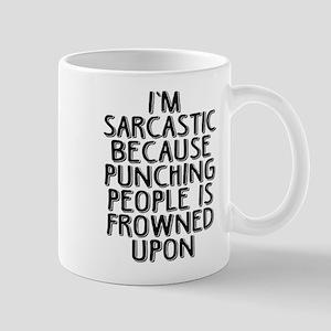 Sarcasm vs Punching Mugs