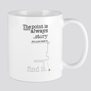 There's always a story Mug