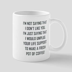I'M NOT SAYING THAT... Mugs
