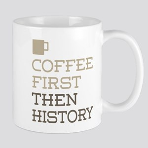 Coffee Then History Mugs