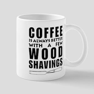 Coffee is Always Better with a few Wood Shavi Mugs